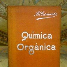 Libros antiguos: QUÍMICA ORGÁNICA, DE JOSÉ R. CARRACIDO. MANUALES SOLER Nº V.. Lote 57507921