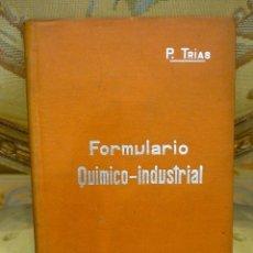 Libros antiguos: FORMULARIO QUÍMICO-INDUSTRIAL, DE PORFIRIO TRÍAS Y PLANES. MANUALES SOLER Nº XXXVII.. Lote 57509639