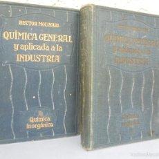 Libros antiguos: QUIMICA GENERAL Y APLICADA A LA INDUSTRIA. QUIMICA ORGANICA II. QUIMICA INORGANICA II. 1920/23. . Lote 57591041