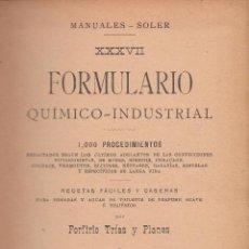 Libros antiguos: PORFIRIO TRÍAS Y PLANES. FORMULARIO QUÍMICO-INDUSTRIAL. BARCELONA, 1903.. Lote 57643418