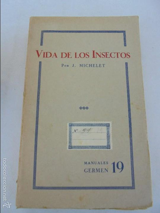 Libros antiguos: COLECCION DE LIBROS SOBRE INSECTOS. TODOS FOTOGRAFIADOS. 3 LIBROS SOBRE ABEJAS. 13 LIBROS EN TOTAL. - Foto 81 - 57691855