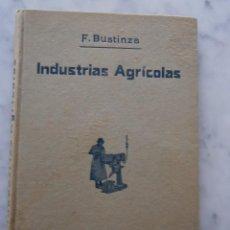 Libros antiguos: INDUSTRIAS AGRICOLAS POR F.BUSTINZA LACHIONDO AÑO 1933. Lote 57706052