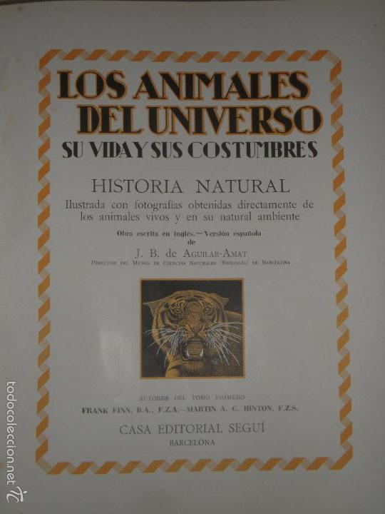 Libros antiguos: LOS ANIMALES DEL UNIVERSO (SU VIDA Y SUS COSTUMBRES) - J.B. DE AGUILAR-AMAT - EDIT. SEGUI HACIA 1920 - Foto 2 - 57731520
