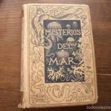 Libros antiguos: MANUEL ARANDA Y SANJUAN - LOS MISTERIOS DEL MAR MONTANER Y SIMÓN 1891 ILUSTRADA . Lote 57788585