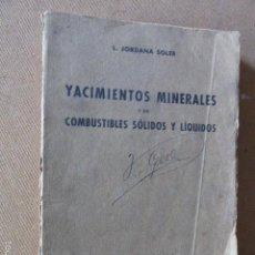 Libros antiguos: YACIMIENTOS MINERALES Y DE COMBUSTIBLES SÓLIDOS Y LÍQUIDOS. L. JORDANA SOLER. ED. SALVAT, 1935.. Lote 57863362
