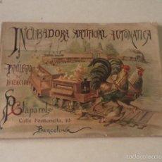 Libros antiguos: CATÁLOGO DE LA INCUBADORA ARTIFICIAL AUTOMÁTICA - P. CLAPAROLS - AÑO 1899. Lote 57908490
