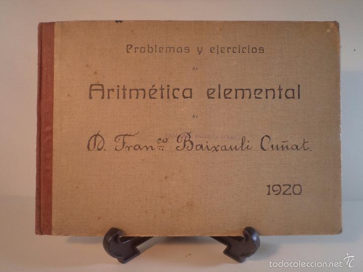 PROBLEMAS Y EJERCICIOS DE ARITMÉTICA ELEMENTAL. VALERO GIMENO, C. 1919 (Libros Antiguos, Raros y Curiosos - Ciencias, Manuales y Oficios - Física, Química y Matemáticas)