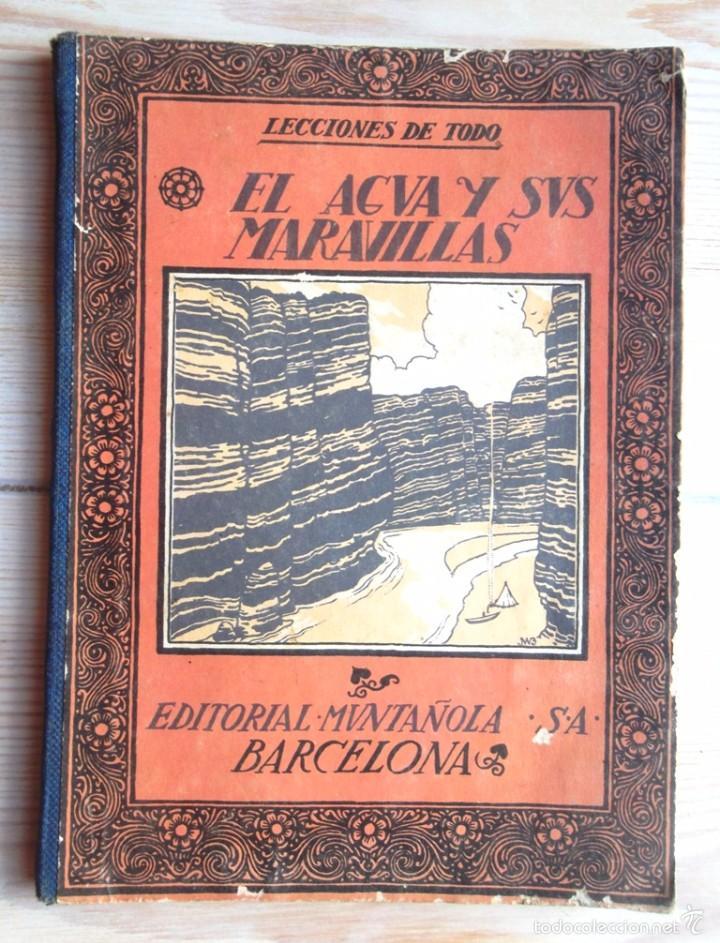 EL AGUA Y SUS MARAVILLAS. JAVIER OLÓNDRIZ ED MUNTAÑOLA 1922 ILUSTRACIONES JAMES WILKINSON V FOTOS (Libros Antiguos, Raros y Curiosos - Ciencias, Manuales y Oficios - Biología y Botánica)
