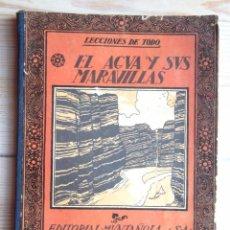 Libros antiguos: EL AGUA Y SUS MARAVILLAS. JAVIER OLÓNDRIZ ED MUNTAÑOLA 1922 ILUSTRACIONES JAMES WILKINSON V FOTOS. Lote 58079206