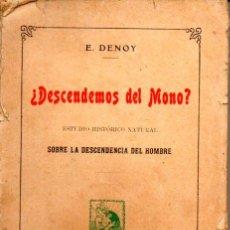 Libros antiguos: DENOY : ¿DESCENDEMOS DEL MONO? (GRANADA, 1906). Lote 58243495
