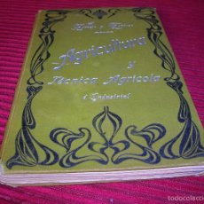 Libros antiguos: LIBRO. AGRICULTURA Y TÉCNICA AGRÍCOLA É INDUSTRIAL.SEGUNDA PARTE TÉCNICA INDUSTRIAL . Lote 58246550