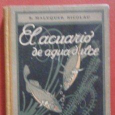 Libros antiguos: EL ACUARIO DE AGUA DULCE. S. MALUQUER NICOLAU. Lote 58288340