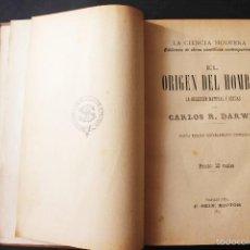 Libros antiguos: EL ORIGEN DEL HOMBRE. LA SELECCIÓN NATURAL Y SEXUAL. CARLOS R. DARWIN. SEIX. 1897.. Lote 58295231