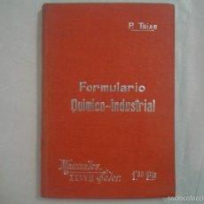 Libros antiguos: TRIAS. FORMULARIO QUIMICO-INDUSTRIAL.1903. MANUALES SOLER 37.RECETAS.PHARMACOPEA. Lote 58301574