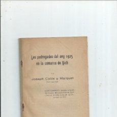 Libros antiguos: LES PEDREGADES DEL ANY 1925 EN LA COMARCA DE VICH - JOSEPH CALLÍS Y MARQUET. Lote 59694591