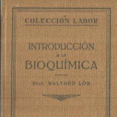 Libros antiguos: INTRODUCCIÓN A LA BIOQUÍMICA. WALTHER LOB. EDITORIAL LABOR. BARCELONA. 1929. Lote 59894491