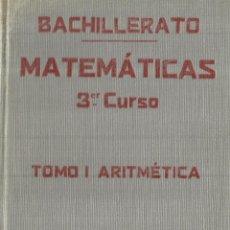 Libros antiguos: MATEMÁTICAS. 3º CURSO. REY PASTOR.TOMO I ARITMÉTICA. MADRID. 1935. Lote 59894643