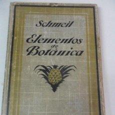Libros antiguos: ELEMENTOS DE BOTANICA. SCHMEIL. GUSTAVO GILI, EDITOR, 1926. TAPA DURA. CON SEÑALES DE USO, PERO ACEP. Lote 59950627