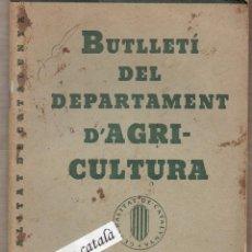 Libros antiguos: BUTLLETÍ DEL DEPARTAMENT D'AGRICULTURA - GENERALITAT DE CATALUNYA Nª 1 - 2 1936. Lote 59994951