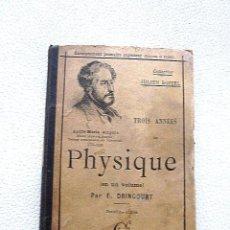 Libros antiguos: PHYSIQUE DANS L'ENSEIGNEMENT PRIMAIRE SUPÉRIEUR. E. DRINCOURT. 1901 PARÍS. EN FRANCÉS.. Lote 60035179