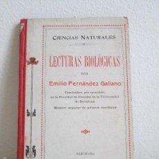Libros antiguos: LECTURAS BIOLOGICAS. EMILIO FERNANDEZ GALIANO. CIENCIAS NATURALES. 1916. VER FOTOS. Lote 60674663