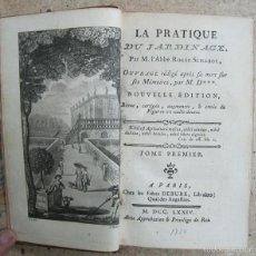 Libros antiguos: LA PRACTIQUE DU JARDINAGE.1774.ROGER SCHABOL. CON DIEZ GRABADOS. Lote 60682227
