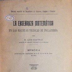 Libros antiguos: GAZTELU: LA ENSEÑANZA MATEMÁTICA EN LAS ESCUELAS TÉCNICAS DE INGLATERRA. (1913). Lote 60844883