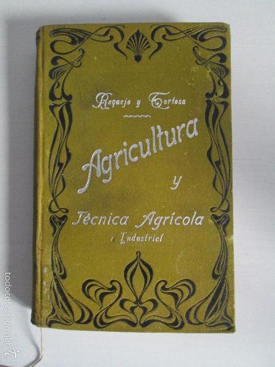 Libros antiguos: AGRICULTURA Y TECNICA AGRICOLA INDUSTRIAL. PRIMERA Y SEGUNDA PARTE. REQUEJO Y TORTOSA. - Foto 7 - 61012467