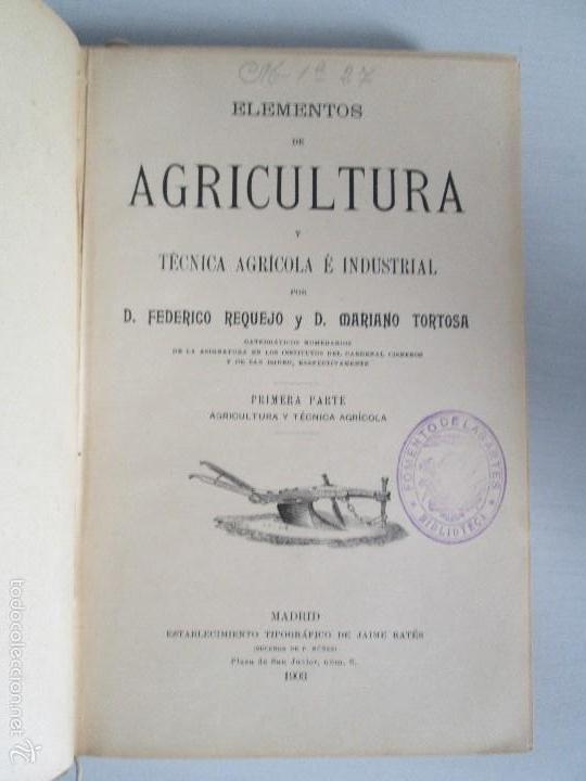 Libros antiguos: AGRICULTURA Y TECNICA AGRICOLA INDUSTRIAL. PRIMERA Y SEGUNDA PARTE. REQUEJO Y TORTOSA. - Foto 9 - 61012467