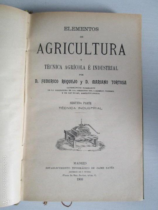 Libros antiguos: AGRICULTURA Y TECNICA AGRICOLA INDUSTRIAL. PRIMERA Y SEGUNDA PARTE. REQUEJO Y TORTOSA. - Foto 26 - 61012467