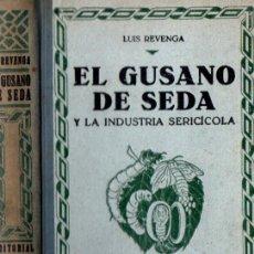 Libros antiguos: REVENGA : EL GUSANO DE SEDA Y LA INDUSTRIA SERICÍCOLA (OSSÓ, 1935). Lote 61334103