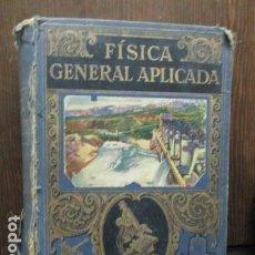 Libros antiguos: FISICA GENERAL APLICADA. RAMON SOPENA. FRANCISCO F. SINTES OLIVES 1934. Lote 61673700