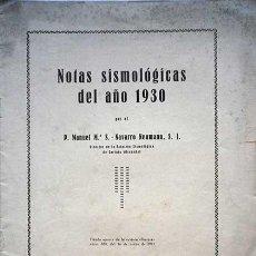 Libros antiguos: NOTAS SISMOLOGICAS DEL AÑO 1930, MANUEL Mª S-NAVARRO NEUMANN, IMPRENTA REVISTA IBERICA 1931. Lote 61363022