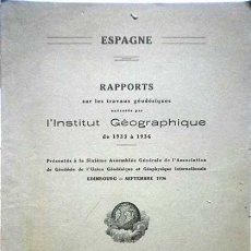 Libros antiguos: ESPAGNE, RAPPORTS SUR TRAVAUX GEODESIQUES EXECUTES PAR L'INSTITUT GEOGRAPHIQUE DE 1933 A 1936. Lote 61860812