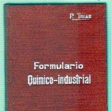 Libros antiguos: MANUALES - SOLER XXXVII. FORMULARIO QUIMICO-INDUSTRIAL. TRIAS Y PLANES, PORFIRIO. A-RIND-028. Lote 62514020