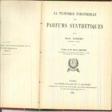 Libros antiguos: LA TECHNIQUE INDUSTIELLE DES PARFUMS SYNTHÉTIQUES. RENÉ SORNET. Lote 62660316