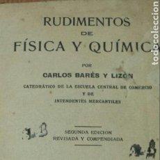 Libros antiguos: RUDIMENTOS DE FISICA Y QUIMICA- CARLOS BARÉS Y LIZÒN. 2A EDICIÓN. CALLEJA 1918. Lote 62697967