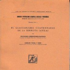 Libros antiguos: EL GLACIARISMO CUATERNARIO DE LA SERROTA (ÁVILA). (MUSEO CC.NN. 1934) SIN USAR. Lote 62751716