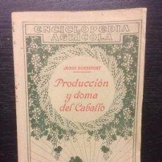 Libros antiguos: PRODUCCION Y DOMA DEL CABALLO, JORGE BONNEFONT, 1928. Lote 62888064