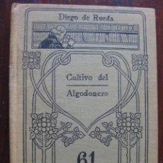 Libros antiguos: CULTIVO DEL ALGODONERO MANUALES GALLACH Nº 61 DIEGO DE RUEDA. . Lote 62904192