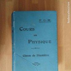 Libros antiguos: COURS DE PHYSIQUE. CLASSE DE PREMIÉRE. (FÍSICA ÓPTICA Y ELECTRICIDAD AÑO 1902 TEXTO EN FRANCÉS). Lote 62990772