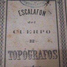 Libros antiguos: ESCALAFÓN DEL CUERPO DE TOPÓGRAFOS. INSTITUTO GEOGRÁFICO 1878.. Lote 63086652