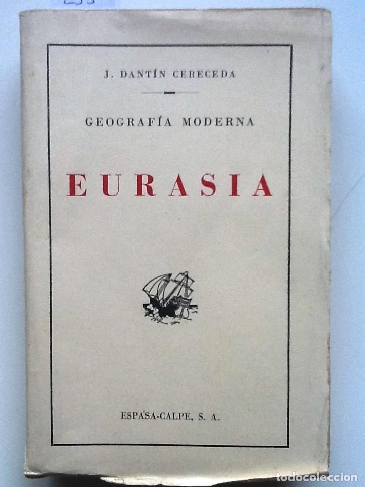 EURASIA. 1923 J. DANTIN CERECEDA GEOGRAFIA MODERNA II CON 59 GRABADOS (Libros Antiguos, Raros y Curiosos - Ciencias, Manuales y Oficios - Paleontología y Geología)
