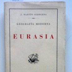 Libros antiguos: EURASIA. 1923 J. DANTIN CERECEDA GEOGRAFIA MODERNA II CON 59 GRABADOS. Lote 63316360