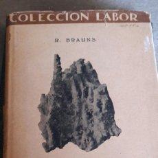 Libros antiguos: MINERALOGÍA. R. BRAUNS. LABOR. 1935. Lote 63442046