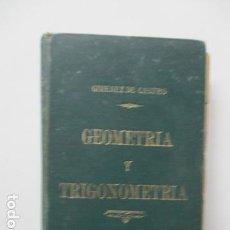 Libros antiguos: GEOMETRÍA ELEMENTAL Y TRIGONOMETRÍA RECTILINEA. POR ENRIQUE GIMÉNEZ DE CASTRO, 1893. Lote 63462876