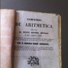 Libros antiguos: COMPENDIO DE ARITMÉTICA APLICADA AL NUEVO SISTEMA METRICO POR D. DOMINGO RAMOS DOMINGUEZ. Lote 63524056