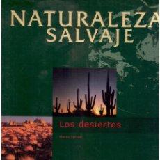 Libros antiguos: NATURALEZA SALVAJE LOS DESIERTOS . Lote 63565200