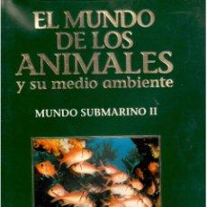 Libros antiguos: EL MUNDO DE LOS ANIMALES TOMO II MUNDO SUBMARINO II. Lote 63793815