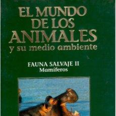 Libros antiguos: EL MUNDO DE LOS ANIMALES TOMO IV FAUNA SALVAJE II MAMIFEROS. Lote 63794411